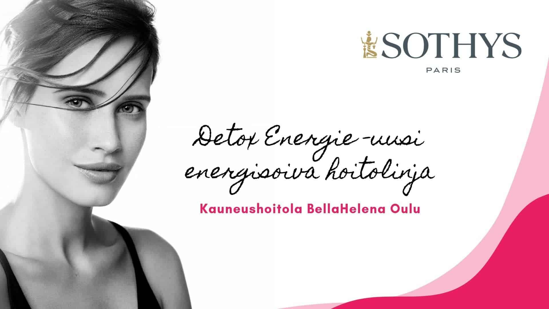 Sothys Detox Energie hoitonja uutuus energisoiva kasvohoito Kauneushoitola BellaHelena Oulu